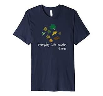 Everyday I'm Rustlin | Funny Fall T-Shirt