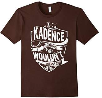 It's A Kadence Thing You Wouldn't Understand T-Shirt