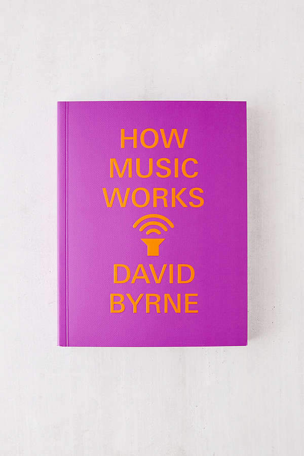 How Music Works Limited Edition By David Byrne