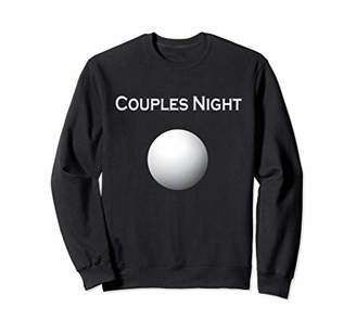 Couples Night Beer Pong Ball Sweatshirt Shirt