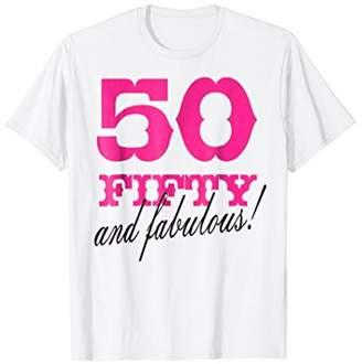 50 And Fabulous T-Shirt Women's Shirt Birthday Tee