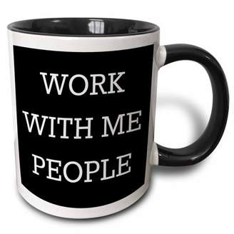 with me. 3drose 3dRose Work people, white letters on a black background - Two Tone Black Mug, 11-ounce