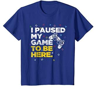 I Paused My Game To Be Here - Funny Gamer Shirt