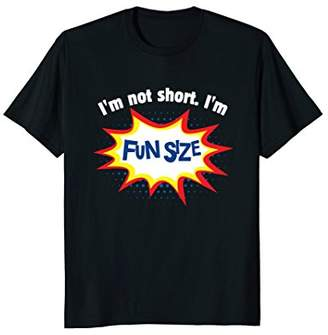I'm Fun Size Short People Vertically Challenged Tee Shirt