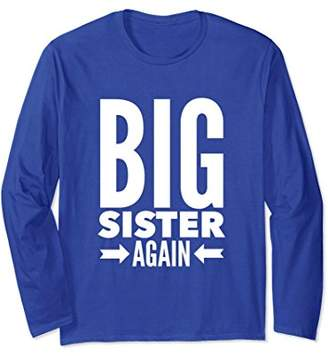 Big Sister Again Cute Big Sis Sibling Long Sleeve Shirt