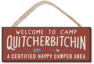 Welcome to Camp Quitcherbitchin - 4x10 Hanging Wooden Sign by My Word!