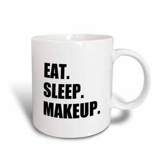 3dRose Eat Sleep Makeup - make-up artist cosmetics passion black text gifts, Ceramic Mug, 15-ounce