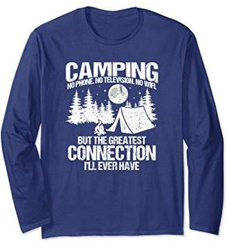 Camping Greatest Connection I'll ever Have Long Sleeve