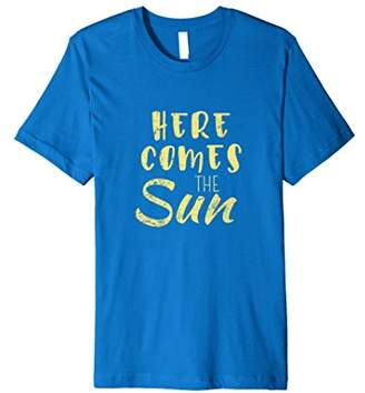 Here Comes the Sun Shirt- Funny Beach T Shirts