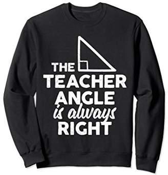 The Teacher Angle Sweatshirt Math Geometry Gift