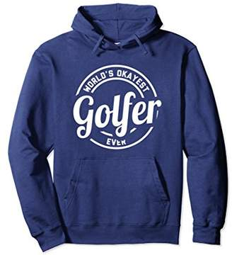 World's Okayest Golfer Hoodie