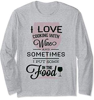 Funny Wine Shirts - I Love Cooking With Wine Long Sleeve Tee