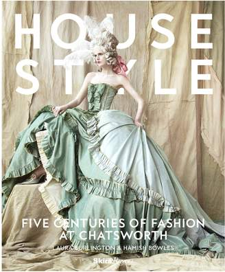 Rizzoli House Style: Five Centuries of Fashion at Chatsworth