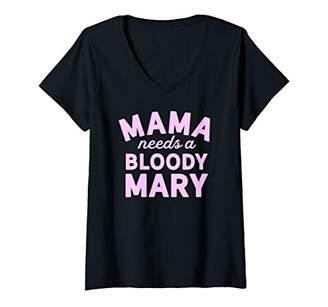 Womens Mama Needs A Bloody Mary Shirt - Mama Bloody Mary V-Neck T-Shirt
