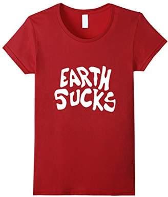 Earth sucks t-shirt - special shirt for everyone