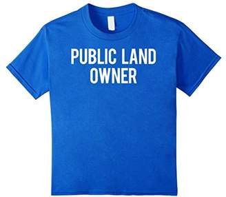 Public Land Owner T Shirt - Cool new funny cheap gift tee