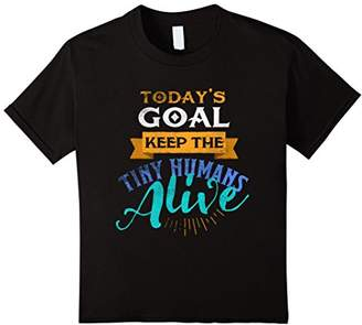 DAY Birger et Mikkelsen Kids Today's Goal Keep the Tiny Humans Alive Mother's T shirt 8
