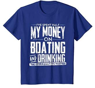 I've Spent Half My Money Boating and Drinking Wasted T Shirt
