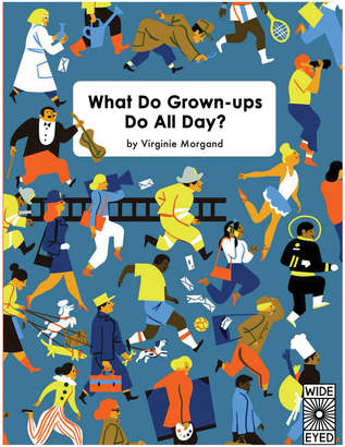 Quarto Publishing What Do Grown-ups Do All Day?
