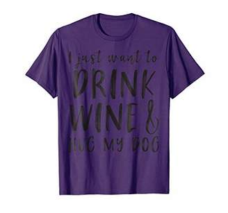 I Just Want To Drink Wine And Hug My Dog Graphic T-Shirt