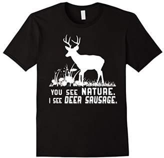 Funny Hunting Shirts You see Nature