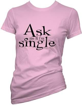 StarliteShoppingMall Womens Funny Slogans tshirts Ask Me If I'm Single T shirt
