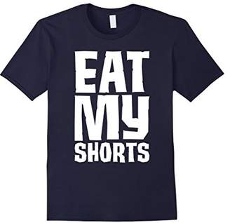 Eat My Shorts Funny T-Shirts