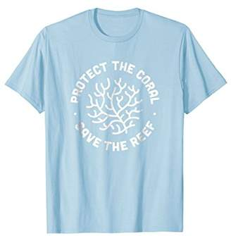 Protect the Coral Save the Reef - T-Shirt