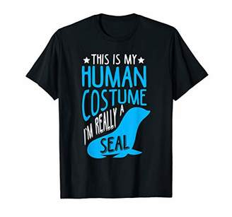 This Is My Human Costume I'm really a Seal Shirt Sea Animal
