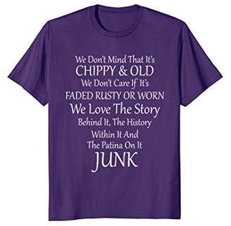 story. Junkin' Antique Collector Love the Rusty Junk T Shirt