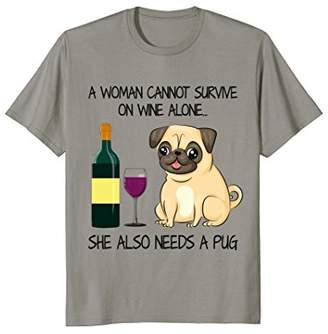 A woman can survive on wine and a pug dog shirt