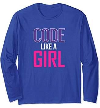 Code Like A Girl Long Sleeve Shirt Coder Coding Geek Womens