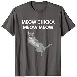 Meow Chicka Meow Meow shirt - funny cat