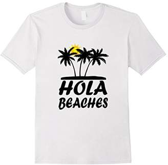Hola Beaches T-Shirt