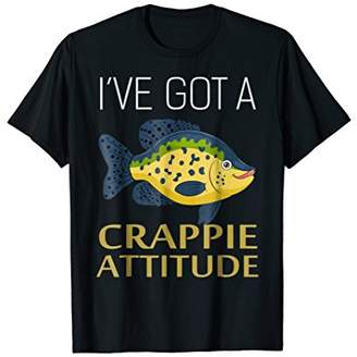 I Have Got A Crappie Attitude Funny Gift T-Shirt Fishing