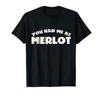 You had me at Merlot shirt wine drinker t-shirt humor