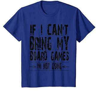 Vintage If I Can't Bring My Board Games I'm Not Going Tshirt