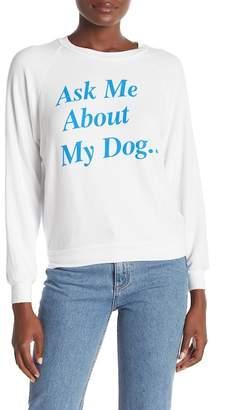 Wildfox Couture My Dog Junior Sweatshirt