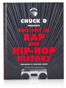 Chronicle Books Chuck D Presents This Day in Rap and Hip-Hop History