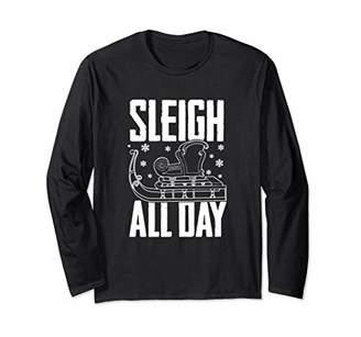 Sleigh All Day Christmas Santa Claus Shirt Christmas Shirt