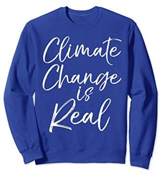 Climate Change is Real Sweatshirt Science Women Leggings