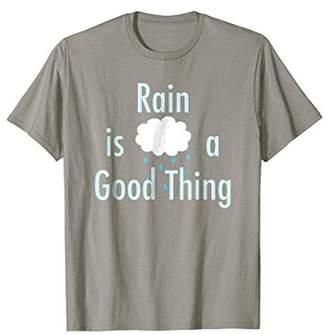 Rain is a Good Thing Country Song Lyrics T-shirt