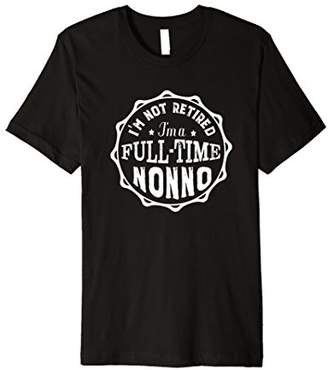 I'm Not Retired I'm A Full-time Nonno Grandpa T-shirt Men