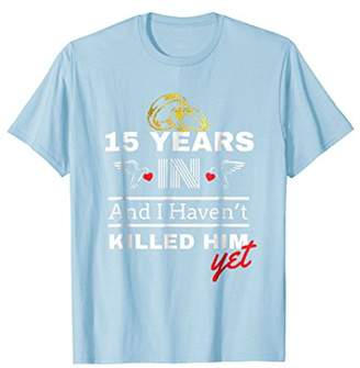 IDEA 15th Year Anniversary Gift for Her - 15 Years In Shirt