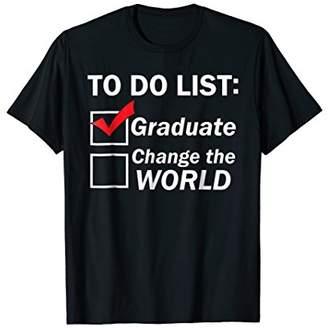 Graduation change the world shirt gift