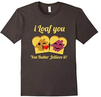 Butter Shoes Peanut & Jelly Pun Shirt I Loaf you Valentine T-Shirt
