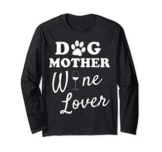 Dog Mother Wine Lover Long Sleeve Tee and tee