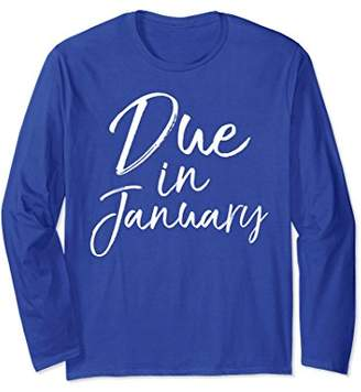 Due in January Long Sleeve Shirt Cute Pregnancy Announcement