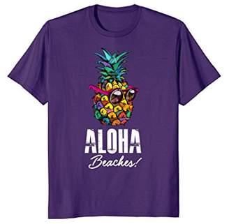 Aloha Beaches! Funny Hawaiian and Summer Vacay T-Shirt