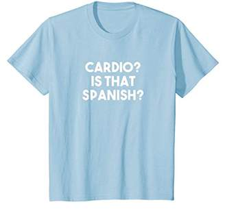 Cardio Is That Spanish Shirt - Funny Workout